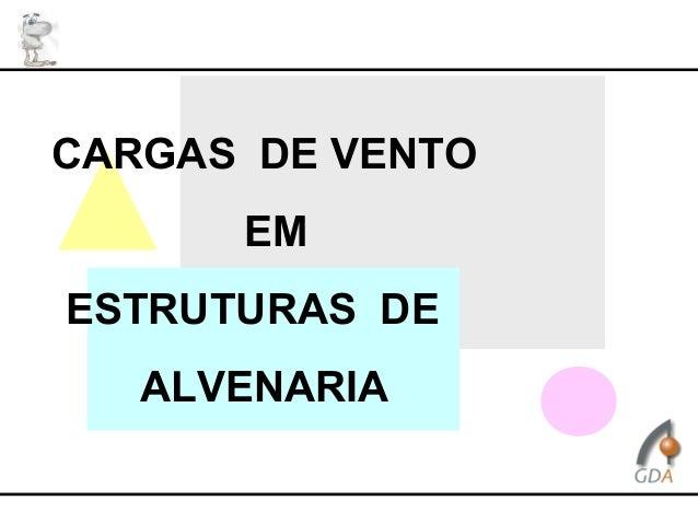 CARGAS DE VENTO EM ESTRUTURAS DE ALVENARIA