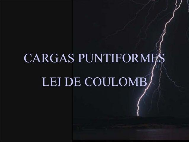 LEI DE COULOMB CARGAS PUNTIFORMES