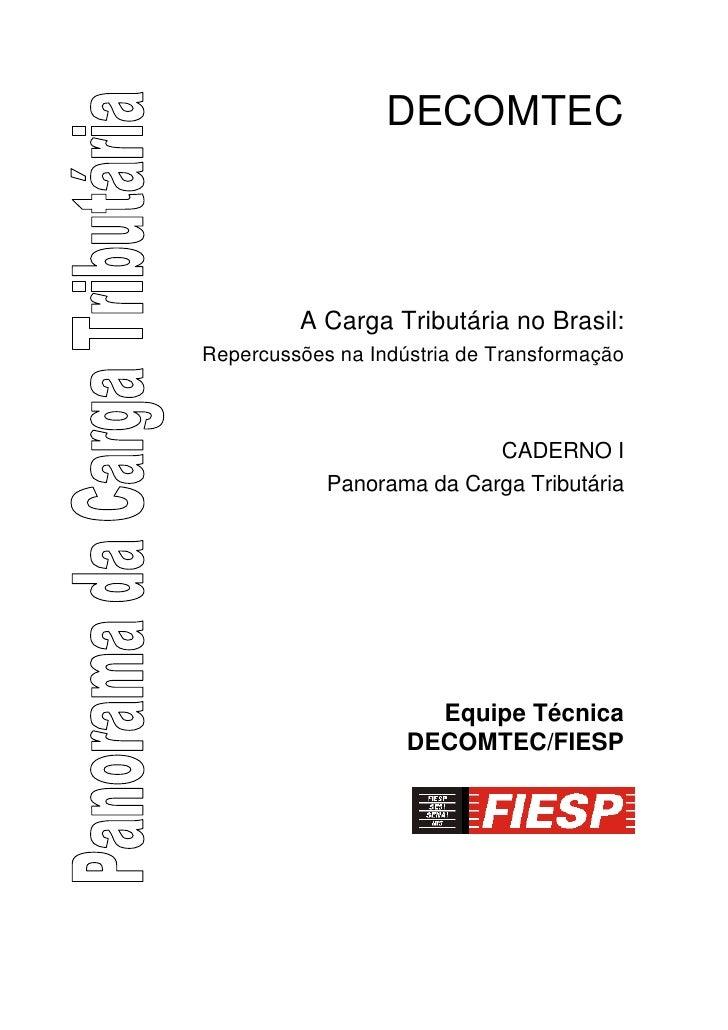 DECOMTEC             A Carga Tributária no Brasil: Repercussões na Indústria de Transformação                             ...