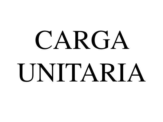 CARGA UNITARIA
