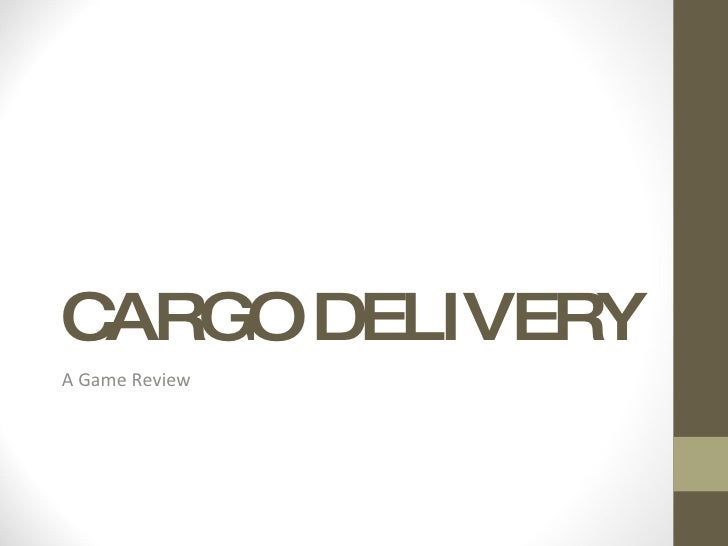 CARGO DELIVERY A Game Review
