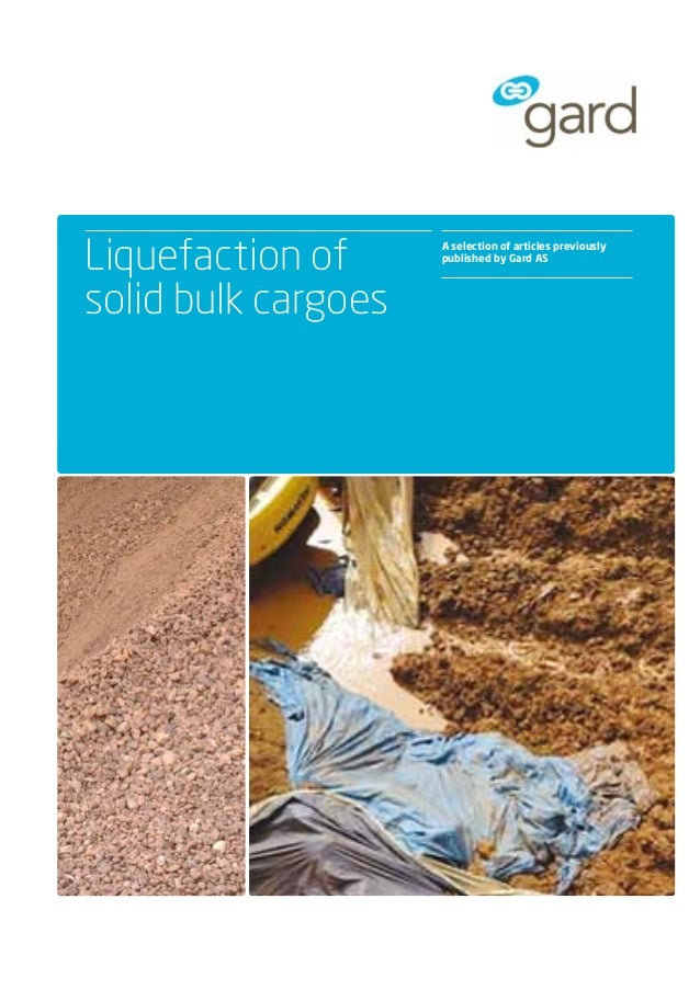 Liquefaction of solid bulk cargoes  A selection of articles previously published by Gard AS