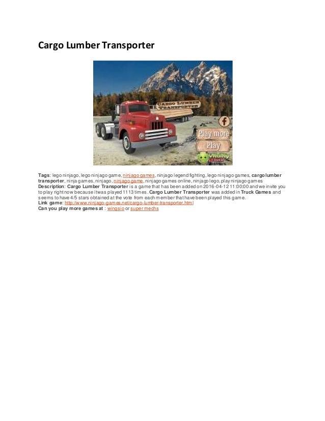 Cargo Lumber Transporter Tags: lego ninjago,lego ninjago game, ninjago games,ninjago legend fighting,lego ninjago games, c...