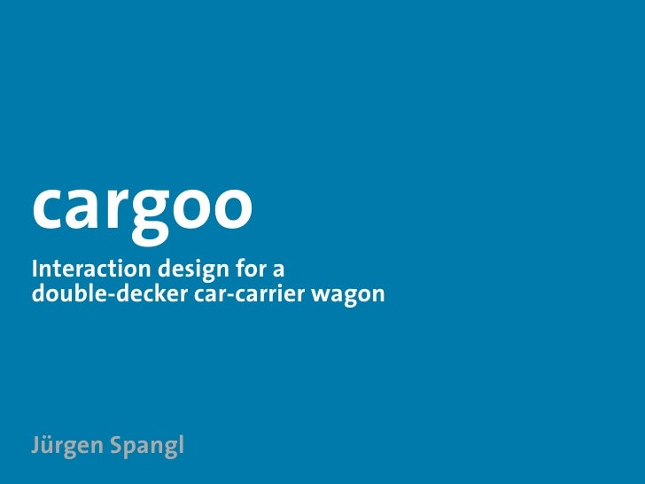 cargoo Interaction design for a double-decker car-carrier wagon     Jürgen Spangl