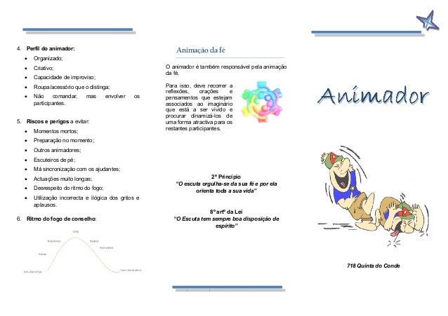 4. Perfil do animador:  • Organizado;  • Criativo;  • Capacidade de improviso;  • Roupa/acessório que o distinga;  • Não c...
