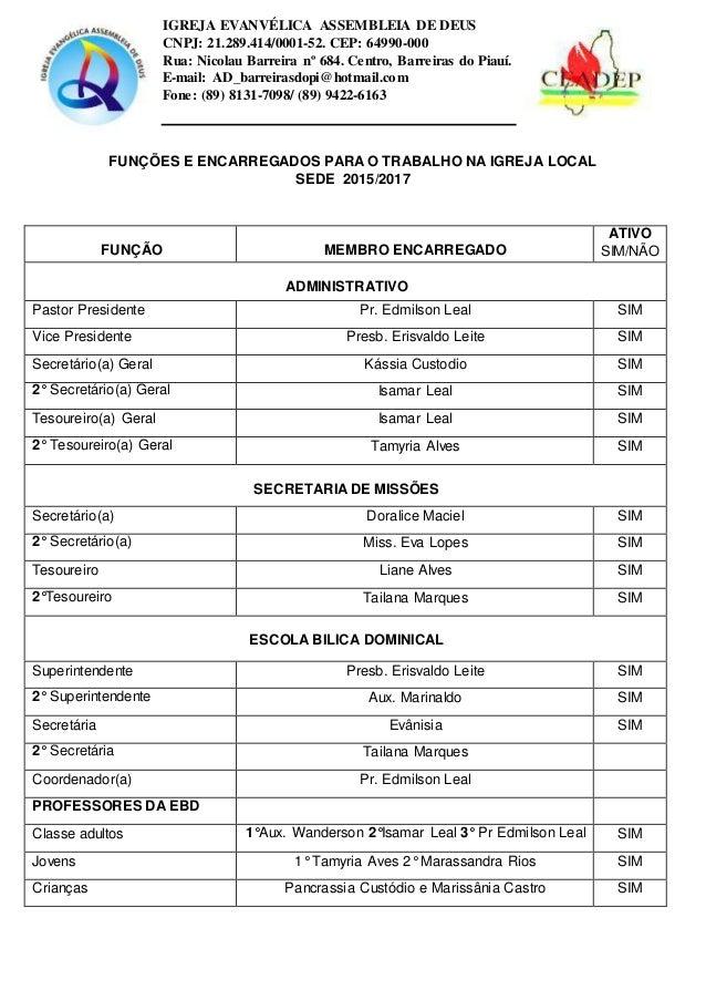 IGREJA EVANVÉLICA ASSEMBLEIA DE DEUS CNPJ: 21.289.414/0001-52. CEP: 64990-000 Rua: Nicolau Barreira nº 684. Centro, Barrei...