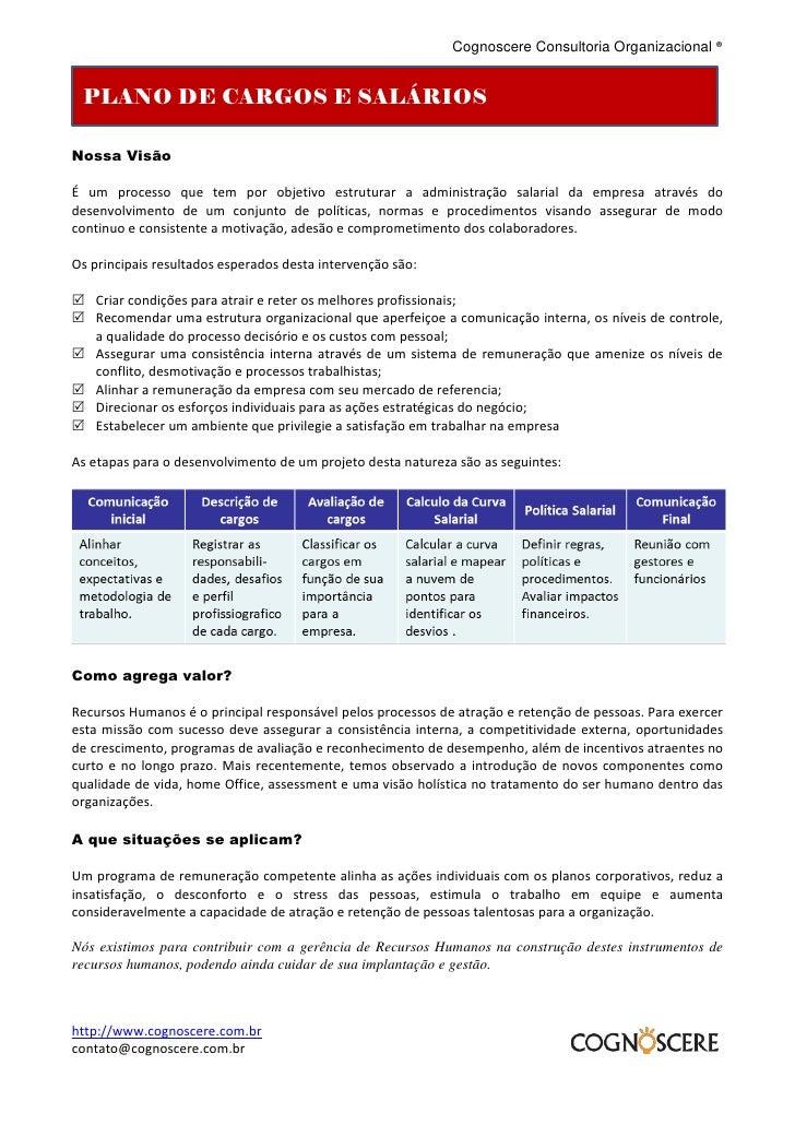 Cognoscere Consultoria Organizacional ®    PLANO DE CARGOS E SALÁRIOS  Nossa Visão  É um processo que tem por objetivo est...