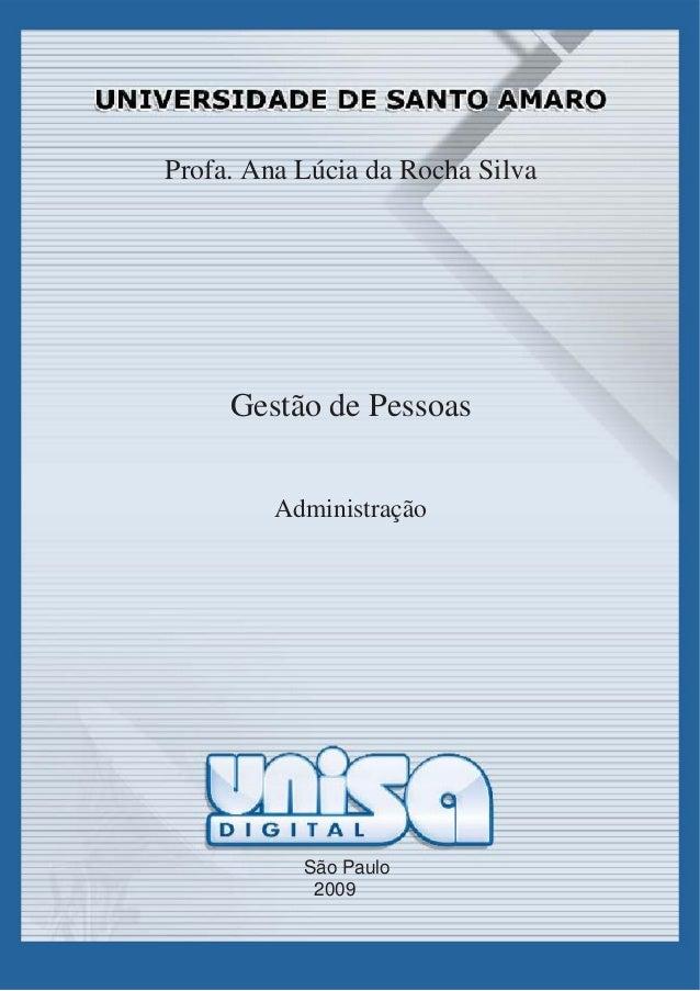 Profa. Ana Lúcia da Rocha Silva     Gestão de Pessoas         Administração           São Paulo            2009