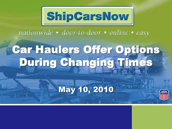 Car Haulers Offer Options During Changing Times <br />May 10, 2010<br />