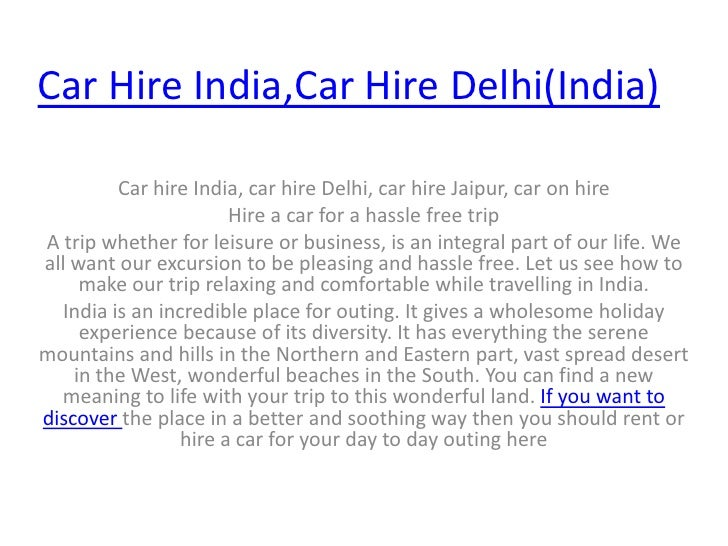 Car Hire India,Car Hire Delhi(India)<br />Car hire India, car hire Delhi, car hire Jaipur, car on hire<br />Hire a car for...