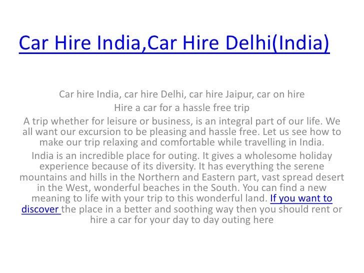 Car Hire India,Car Hire Delhi(India)<br />Car hire India, car hire Delhi, car hire Jaipur, car on hire<br />Hire a car for...