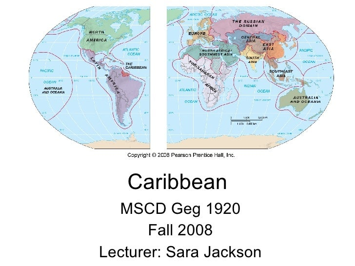 Caribbean MSCD Geg 1920 Fall 2008 Lecturer: Sara Jackson
