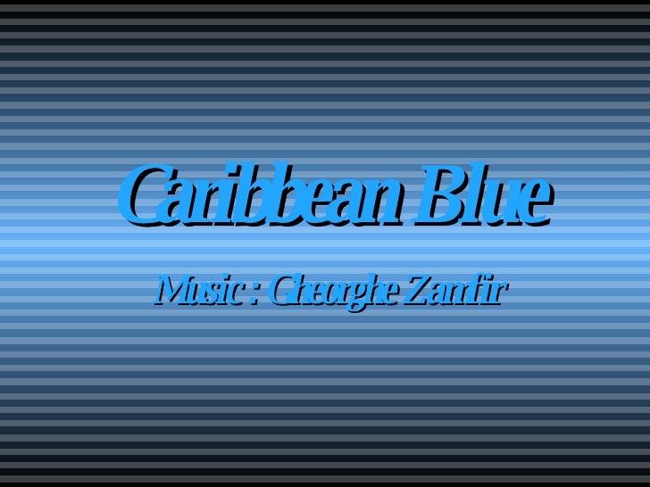 Caribbean   Blue Music : Gheorghe Zamfir