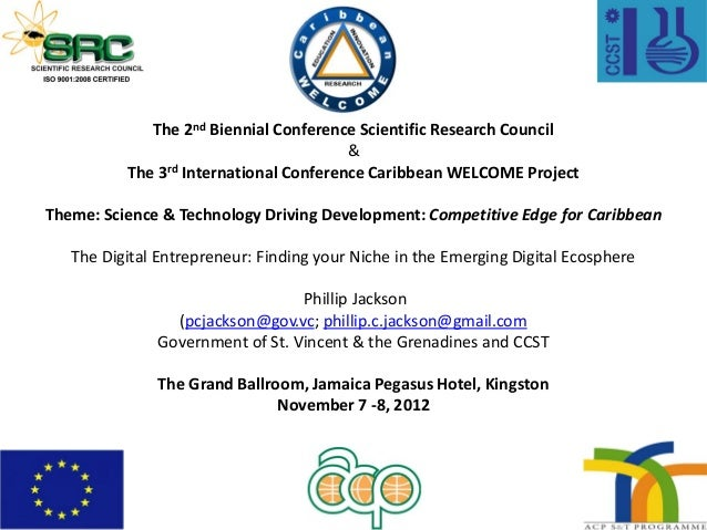 The 2nd Biennial Conference Scientific Research Council & The 3rd International Conference Caribbean WELCOME Project Theme...