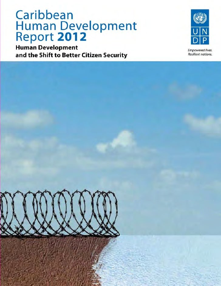 Caribbean HumanDevelopment Report2012Human Developmentand the Shift to BetterCitizen Security