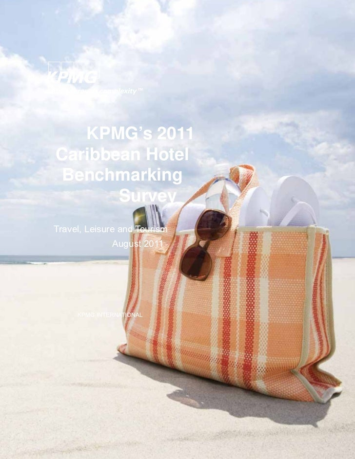 KPMG's 2011Caribbean HotelBenchmarking       SurveyTravel, Leisure and Tourism              August 2011     KPMG INTERNATI...