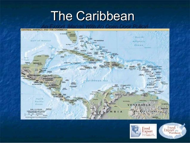 The CaribbeanAn Export Market With An Open Door Policy!