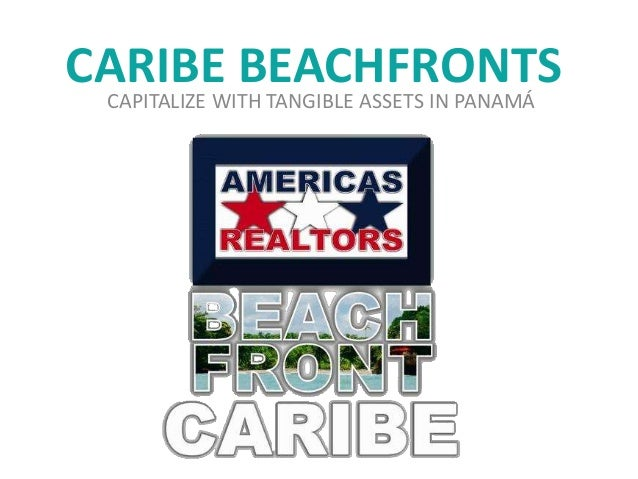 CARIBE BEACHFRONTSCAPITALIZE WITH TANGIBLE ASSETS IN PANAMÁ