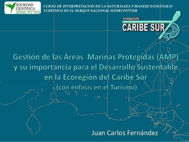 Juan Carlos Fernández CURSO DE INTERPRETACION DE LA NATURALEZA Y MANEJO ECOLÓGICO- TURÍSTICO EN EL PARQUE NACIONAL HENRI P...