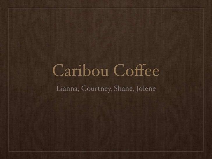 Caribou coffee presentaion