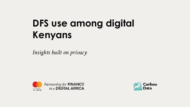 DFS use among digital Kenyans Slide 1