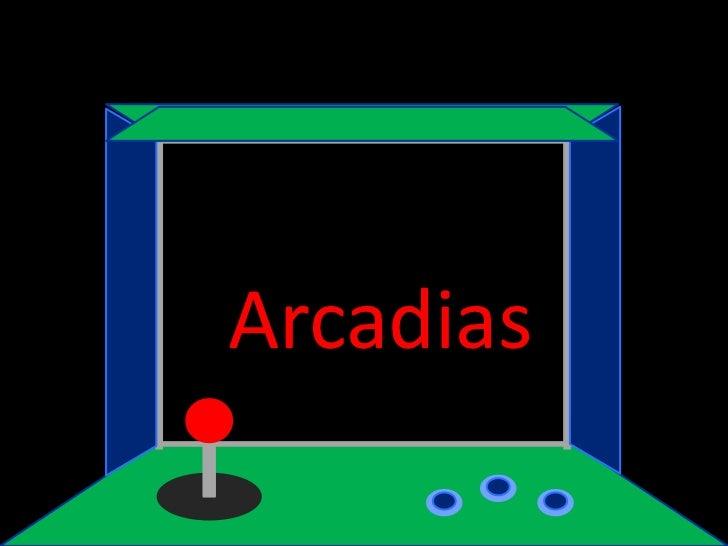 Arcadias<br />