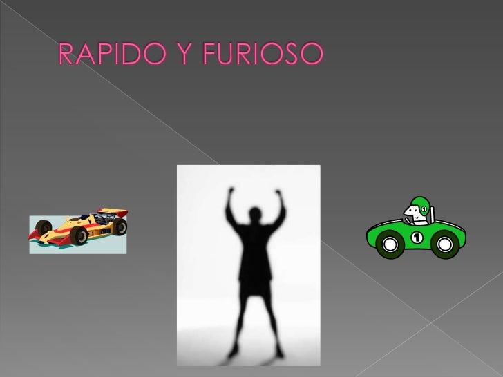 RAPIDO Y FURIOSO<br />