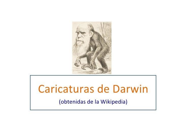 Caricaturas de Darwin (obtenidas de la Wikipedia)