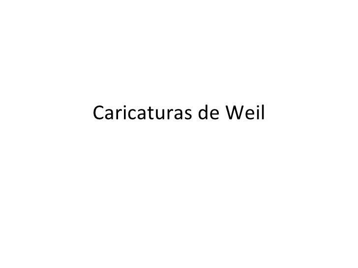 Caricaturas de Weil