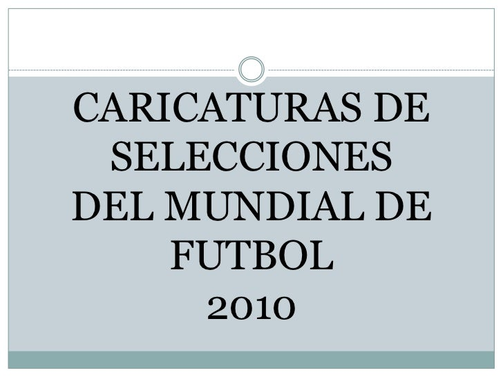 CARICATURAS DESELECCIONES DEL MUNDIAL DE FUTBOL2010<br />