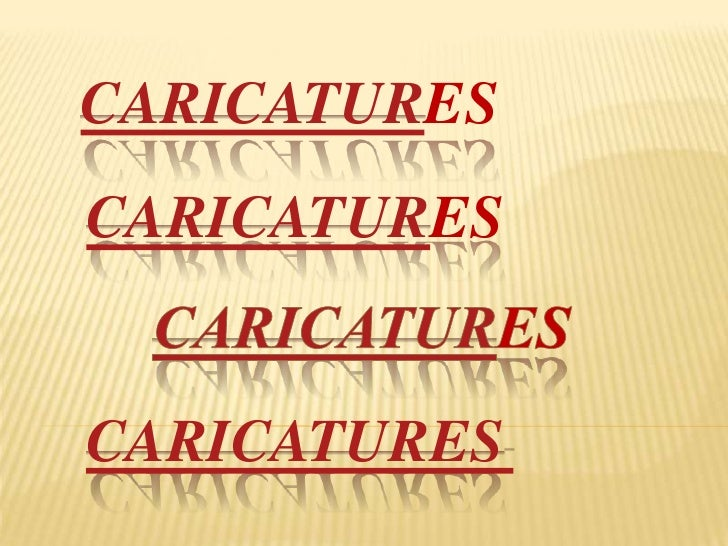 CARICATURES  <br />CARICATURES  <br />CARICATURES<br />CARICATURES <br />