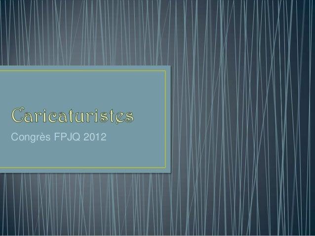 Congrès FPJQ 2012