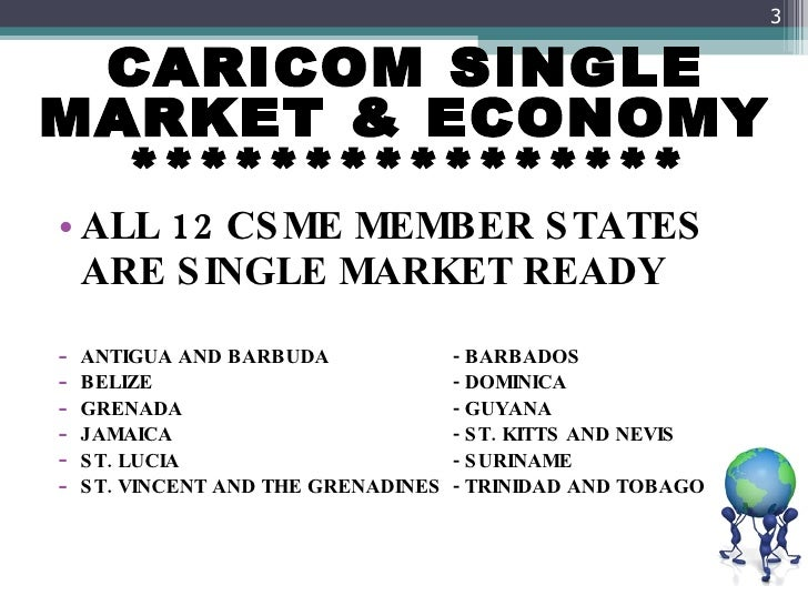 caricom and csme Csme stands for caricom single market and economy it is a single economic system that is designed to facilitate the pooling of the region's financial, human and natural resources in order to build the economic capacity required to effectively respond to globalisation and the emergence of mega trading blocs.