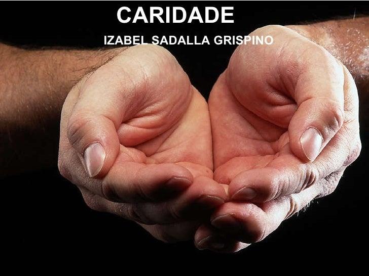IZABEL SADALLA GRISPINO CARIDADE