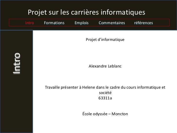 Projet sur les carrières informatiques        Intro   Formations      Emplois        Commentaires      références         ...