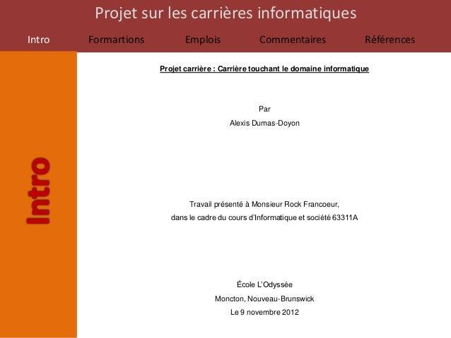 Projet sur les carrières informatiquesIntro   Formartions          Emplois               Commentaires                    R...