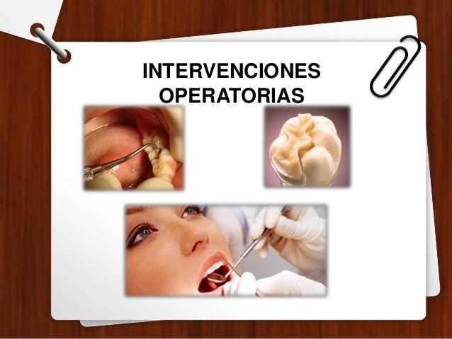 INTERVENCIONES OPERATORIAS