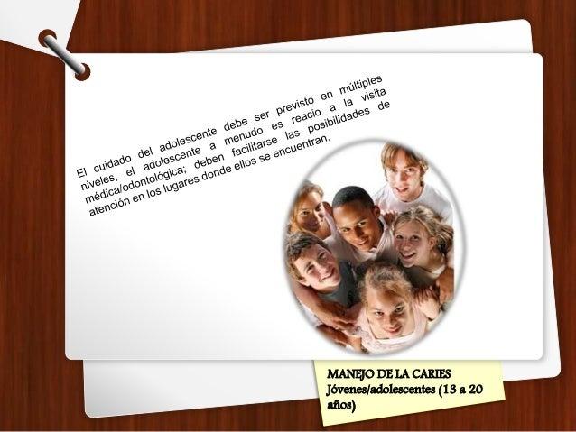 MANEJO DE LA CARIES Jóvenes/adolescentes (13 a 20 años)