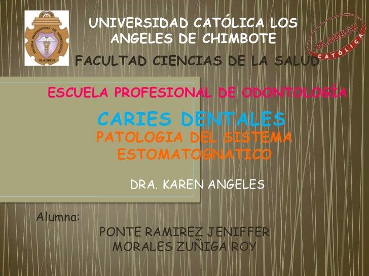 UNIVERSIDAD CATÓLICA LOS            ANGELES DE CHIMBOTE      FACULTAD CIENCIAS DE LA SALUD ESCUELA PROFESIONAL DE ODONTOLO...