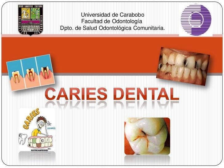Universidad de Carabobo        Facultad de OdontologíaDpto. de Salud Odontológica Comunitaria.