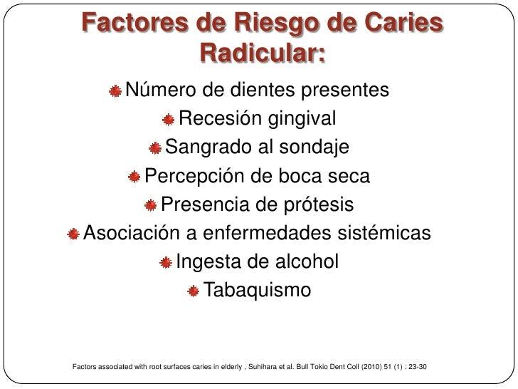 Factores de Riesgo de Caries           Radicular:       Número de dientes presentes             Recesión gingival         ...