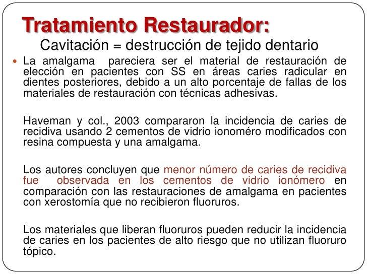 Tratamiento Restaurador:    Cavitación = destrucción de tejido dentario La amalgama     pareciera ser el material de rest...
