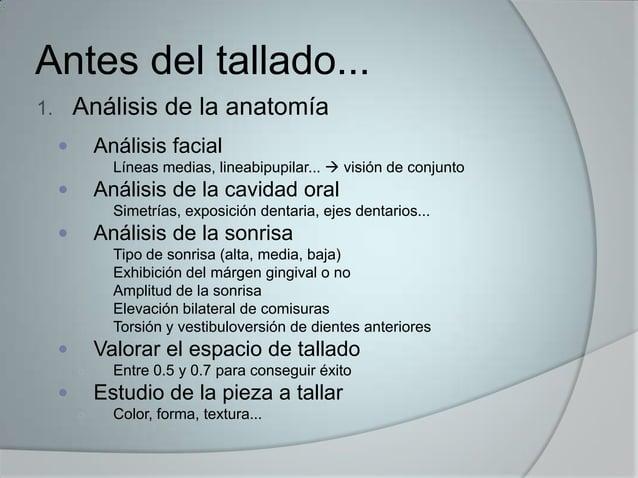 Antes del tallado...1. Análisis de la anatomía Análisis facial○ Líneas medias, lineabipupilar...  visión de conjunto An...
