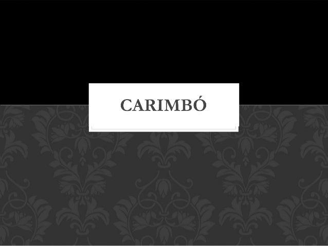OCarimbóé        considerado       umgênero         musicaldeorigemindígena, porém, como diversas outras man...