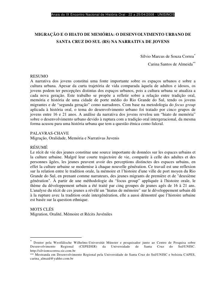 Anais do IX Encontro Nacional de História Oral - 22 a 25/04/2008 - UNISINOS         MIGRAÇÃO E O HIATO DE MEMÓRIA: O DESEN...