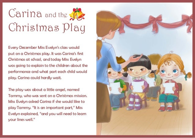 Carina and the Christmas Play Every December Miss Evelyn's class would put on a Christmas play. It was Carina's first Chri...