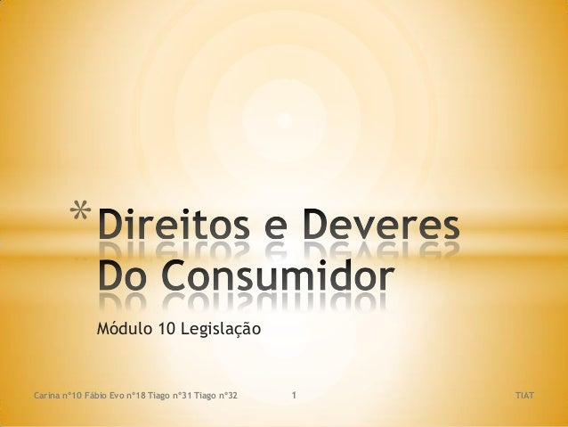 * Módulo 10 Legislação  Carina nº10 Fábio Evo nº18 Tiago nº31 Tiago nº32  1  TIAT