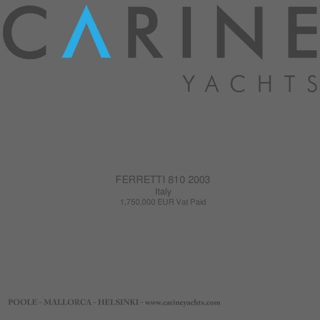 FERRETTI 810 2003 Italy 1,750,000 EUR Vat Paid
