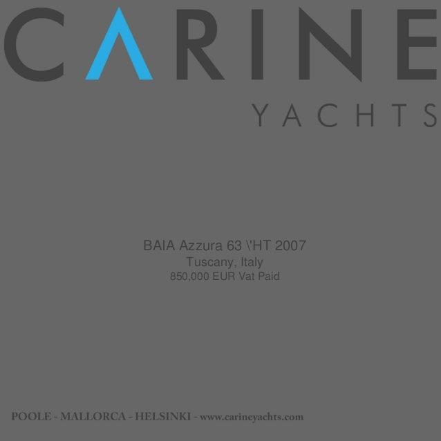 BAIA Azzura 63 'HT 2007 Tuscany, Italy 850,000 EUR Vat Paid