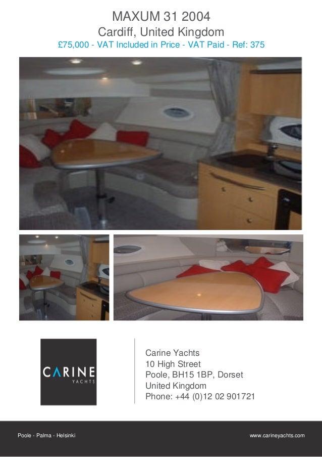 MAXUM 31 2004                           Cardiff, United Kingdom                £75,000 - VAT Included in Price - VAT Paid ...